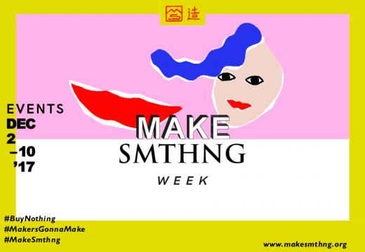 """Make Something Week"" 2017"