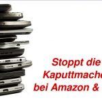 Stoppt die Kaputtmacher bei Amazon & Co!