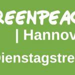 Greenpeace Hannover Dienstagstreff